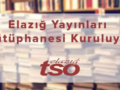 """""""Elazığ Yayınları Kütüphanesi"""" Kurulması Çalışması Başlatıldı a"""