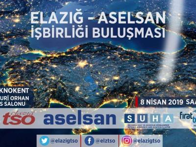 ELAZIĞ TSO ÖNCÜLÜĞÜNDE , ELAZIĞ- ASELSAN İŞBİRLİĞİ TOPLANTISI. a