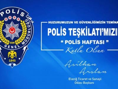 ELAZIĞ TSO BAŞKANI ASİLHAN ARSLAN, POLİS TEŞKİLATIMIZIN BAYRAMINI KUTLUYORUM. a